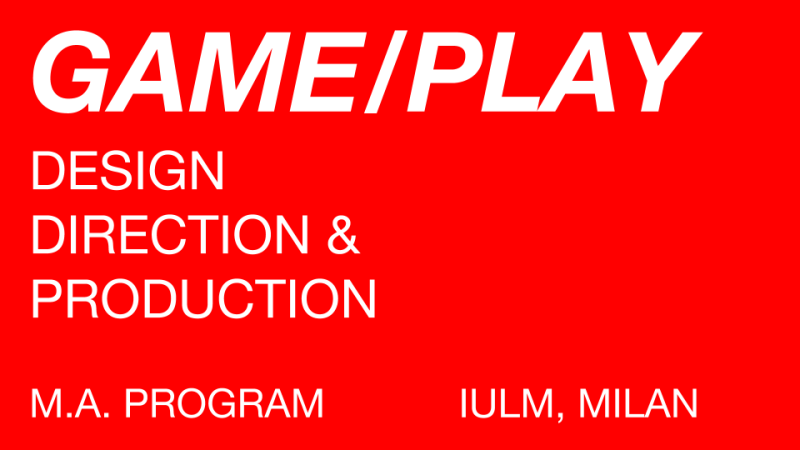 MILAN IS THE NEW CAPITAL OF GAME DESIGN